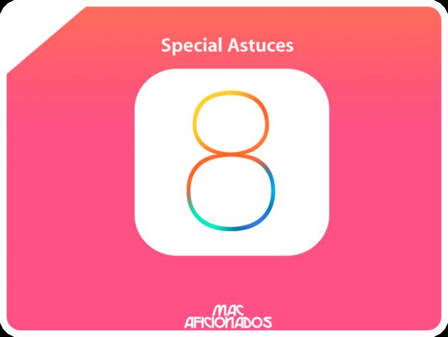 Astuces-iOS-8-iPhone-6-iPad